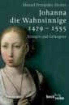 johanna die wahnsinnige 1479-1555-manuel fernandez alvarez-9783406547690