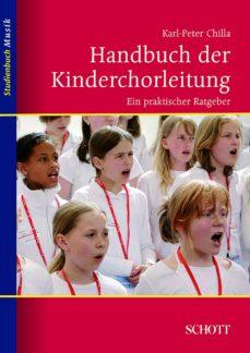 handbuch der kinderchorleitung (ebook)-karl-peter chilla-9783795786090