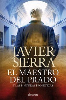 Ebook en joomla descargar EL MAESTRO DEL PRADO (Spanish Edition) 9788408030690 de JAVIER SIERRA FB2 ePub