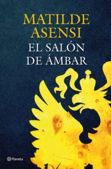 Descargar ebooks de Android EL SALON DE AMBAR de MATILDE ASENSI CHM