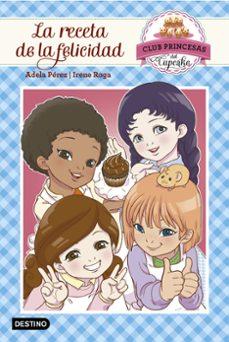 Garumclubgourmet.es La Receta De La Felicidad (Club Princesas Del Cupcake 3) Image