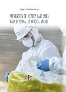 Descargar Ebook for vb6 gratis PREVENCION DE RIESGOS LABORALES PARA PERSONAL DE OFICIOS VARIOS (2ª ED.) DJVU