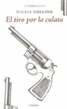 Descargar gratis ebook pdf sin registro EL TIRO POR LA CULATA 9788415458890