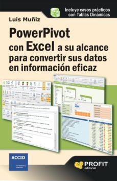 Descargar POWERPIVOT CON EXCEL A SU ALCANCE PARA CONVERTIR SUS DATOS EN INF ORMACION EFICAZ gratis pdf - leer online