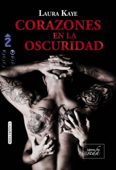 corazones en la oscuridad (corazones en la oscuridad-1) (ebook)-laura kaye-9788416550890