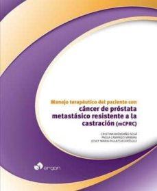 Descargar ebook móvil MANEJO TERAPEUTICO DEL PACIENTE CON CANCER DE PROSTATA METASTASICO RESISTENTE A LA CASTRACION (MCPRC) 9788416732890 RTF ePub (Spanish Edition)