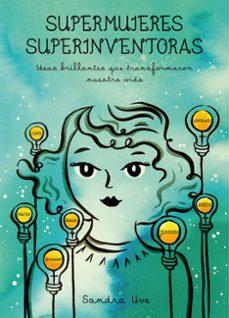 Emprende2020.es Supermujeres, Superinventoras: Ideas Brillantes Que Transformaron Nuestra Vida Image
