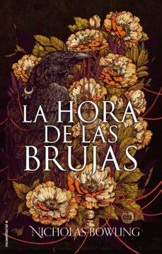 Descargar gratis ebooks pdf LA HORA DE LAS BRUJAS de NICHOLAS BOWLING in Spanish  9788417092290