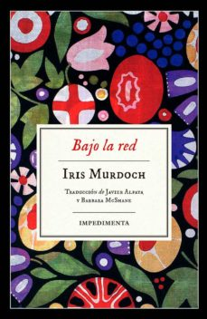Descargas de libros para Android BAJO LA RED (Literatura española) de IRIS MURDOCH