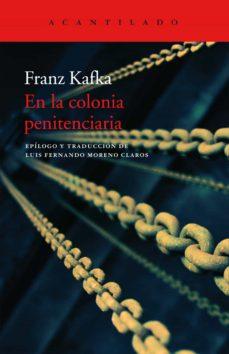 Ebook versión completa descarga gratuita EN LA COLONIA PENITENCIARIA de FRANZ KAFKA DJVU MOBI 9788417346690
