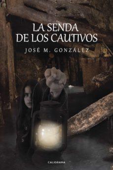 Descargando google books mac (I.B.D.) LA SENDA DE LOS CAUTIVOS de JOSÉ M. GONZÁLEZ