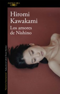 los amores de nishino-hiromi kawakami-9788420423890