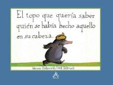Cronouno.es El Topo Que Queria Saber Quien Se Habia Hecho Aquello En Su Cabez A (2ª Ed.) Image