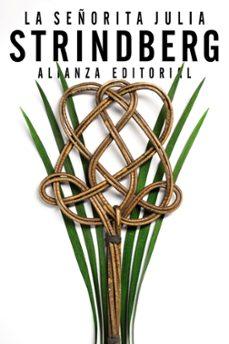 Descargar gratis libros kindle fuego LA SEÑORITA JULIA de AUGUST STRINDBERG iBook DJVU 9788420688190 (Literatura española)