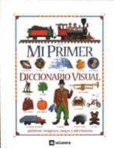 Permacultivo.es Mi Primer Diccionario Visual: Palabras, Imagenes, Juegos Y Adivin Anzas Image