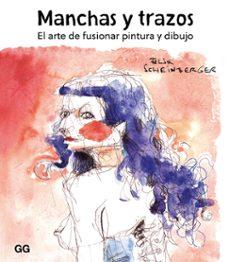 Descargar MANCHAS Y TRAZOS: EL ARTE DE FUSIONAR PINTURA Y DIBUJO gratis pdf - leer online