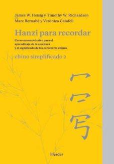 Descargar libros electrónicos pdf HANZI PARA RECORDAR 2: CHINO SIMPLIFICADO 2: LIBRO DE AUTOAPRENDIZAJE FB2 DJVU MOBI de JAMES W. HEISIG