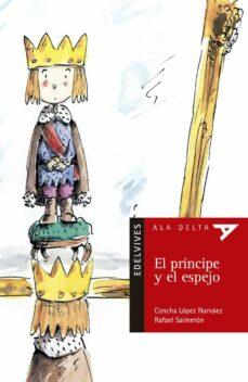 el principe y el espejo-concha lopez narvaez-9788426350190
