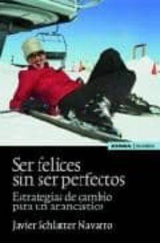Titantitan.mx Ser Felices Sin Ser Perfectos: Estrategias De Cambio Para Un Anan Castico Image