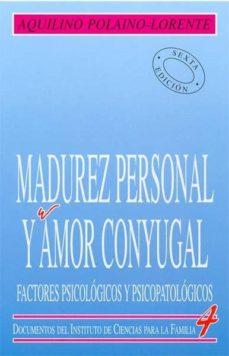 madurez personal y amor conyugal: factores psicológicos y psicopa tologicos-aquilino polaino-lorente-9788432127090