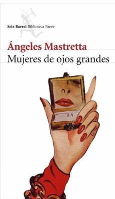 mujeres de ojos grandes (ebook)-angeles mastretta-9788432290190