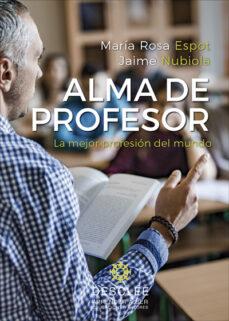 Descargar ALMA DE PROFESOR: LA MEJOR PROFESION DEL MUNDO gratis pdf - leer online