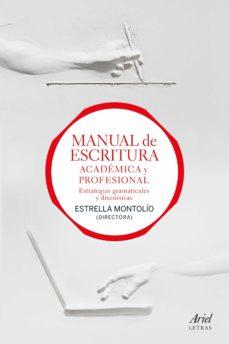 Descargar MANUAL DE ESCRITURA ACADEMICA Y PROFESIONAL : ESTRATEGIAS GRAMATICALES Y DISCURSIVAS gratis pdf - leer online