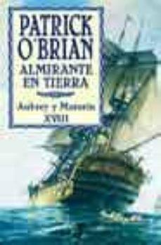 almirante en tierra (aubrey y maturin xviii)-patrick o brian-9788435017190