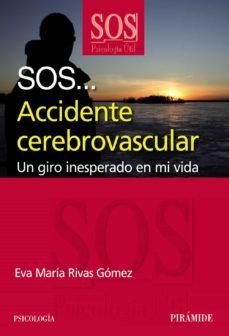Descargar libros electrónicos gratis de google SOS   ACCIDENTE CEREBROVASCULAR: UN GIRO INESPERADO EN MI VIDA (Spanish Edition)