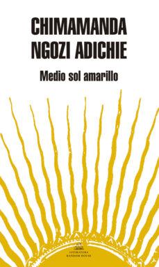 Libros de texto en línea gratuitos para descargar MEDIO SOL AMARILLO de CHIMAMANDA NGOZI ADICHIE 9788439720690
