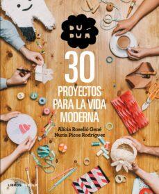 Descargas de libros electronicos DUDUA: 30 PROYECTOS PARA LA VIDA MODERNA de DUDUA