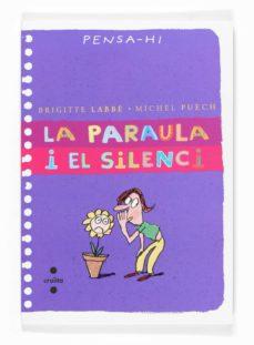 la paraula i el silenci (pensa-hi)-brigitte labbe-michel puech-9788466117890