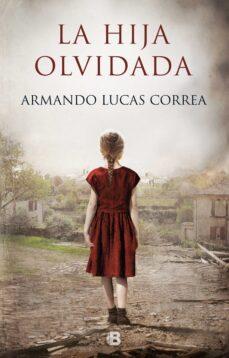 Descargas de libros de texto pdf LA HIJA OLVIDADA 9788466665490 de ARMANDO LUCAS CORREA (Spanish Edition)