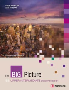 Descargas de dominio publico de libros BIG PICTURE 4 STUDENT S BOOK UPPER-INTERMEDIATE NEW ED. [B2] 9788466820790