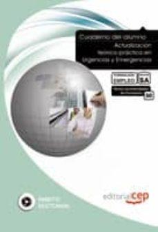 Valentifaineros20015.es Cuaderno Del Alumno Actualización Teórico-practica En Urgencias Y Emergencias. Formacion Para El Empleo: Cuaderno Del Alumno Image