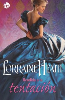 rendida a la tentación (ebook)-lorraine heath-9788468793290