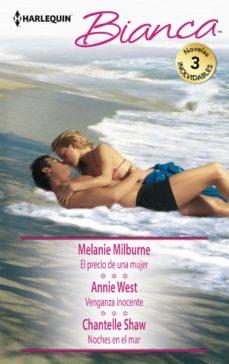 el precio de una mujer; venganza inocente; noches en el mar-melanie milburne-annie west-9788468794990