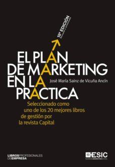 el plan de marketing en la práctica (18ª ed.)-jose maria sainz de vicuña ancin-9788473569590