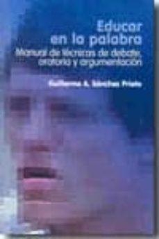 Bressoamisuradi.it Educar En La Palabra: Manual De Tecnicas De Debate, Oratoria Y Argumentacion Image