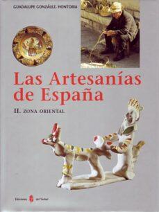 Google books descargar formato pdf LAS ARTESANIAS DE ESPAÑA: ZONA ORIENTAL: CATALUÑA, BALEARES, PAIS VALENCIANO, MURCIA de GUADALUPE GONZALEZ-HONTORIA