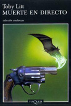Ebooks de epub gratis para descargar MUERTE EN DIRECTO PDB PDF CHM de TOBY LITT en español