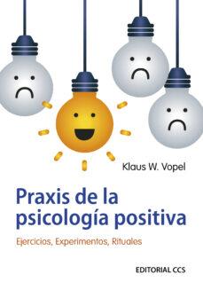 Ojpa.es Praxis De La Psicologia Positiva: Ejercicios, Experimentos, Ritua Les Image