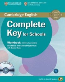 Gratis ebook descargable COMPLETE KEY FOR SCHOOLS FOR SPANISH SPEAKERS WORKBOOK WITHOUT ANSWERS WITH AUDIO CD