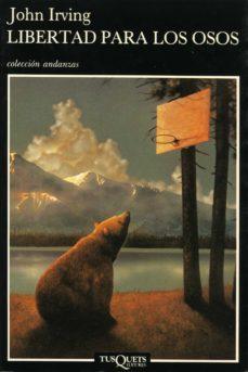 libertad para los osos (ebook)-john irving-9788483838990
