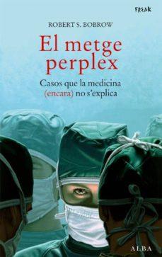 Descargar ebooks completos en pdf EL METGE PERPLEX PDB FB2 iBook (Spanish Edition) 9788484284390 de ROBERT S. BOBROW