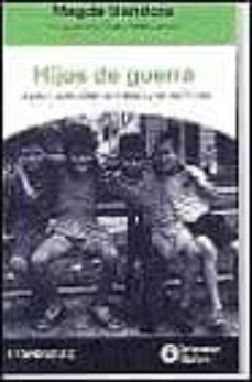 Descargar HIJOS DE GUERRA: LA VIDA CUANDO CALLAN LAS BOMBAS Y LOS MICROFONO S gratis pdf - leer online