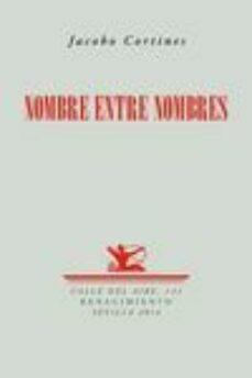 Los mejores foros de libros electrónicos descargar libros electrónicos NOMBRE ENTRE NOMBRES RTF de JACOBO CORTINES