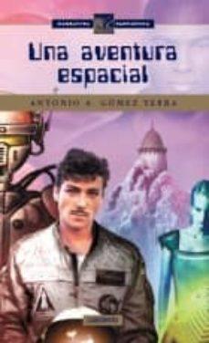 una aventura espacial-antonio a. gomez yebra-9788484832690