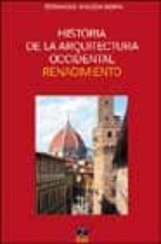 historia de la arquitectua occidental: renacimiento-fernando chueca goitia-9788489656390