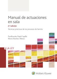 Relaismarechiaro.it Manual De Actuaciones En Sala. Técnicas Prácticas De Los Procesos De Familia 2ª Ed Image